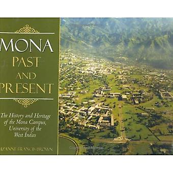 Mona, Past and Present The History and Heritage of the Mona Campus, University of the West I...