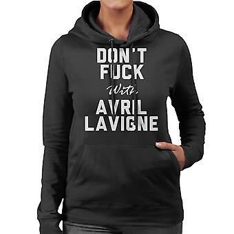 Dont Fuck mit Avril Lavigne Frauen das Sweatshirt mit Kapuze