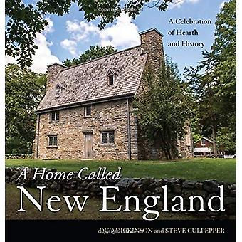 A Home Called New England:� A Celebration of Hearth and History