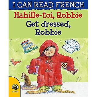 Habille-toi, Robbie Get dressed, Robbie (I CAN READ FRENCH)