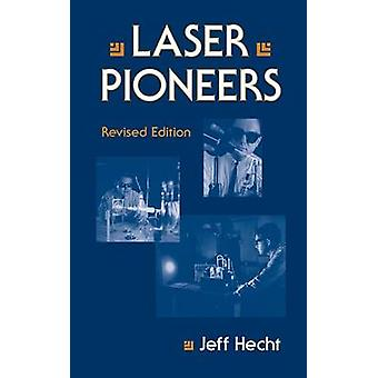 Laser Pioneers by Hecht & Jeff