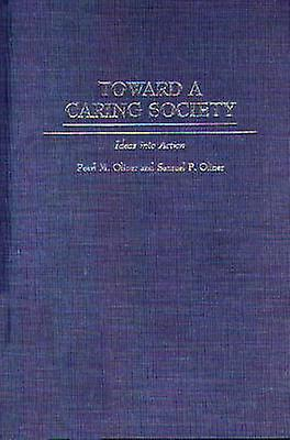 Toward a voitureing Society Ideas Into Action by Oliner & Pearl M.