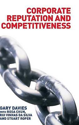 Corporate Reputation and Competitiveness by Davies & Gary