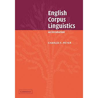English Corpus Linguistics An Introduction by Meyer & Charles F.