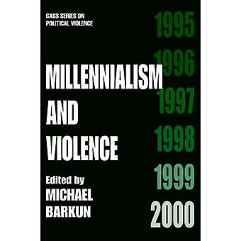 Millenialism and Violence by Barkun & Michael