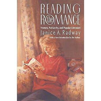 Reading the Romance Women Patriarchy and Popular Literature by Radway & Janice A.