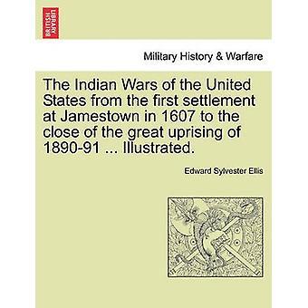 アメリカ合衆国のインド戦争は、ジェームズタウンの最初の和解から1607年に189091の大反乱の終わりまで...示す。エリス & エドワードシルベスター