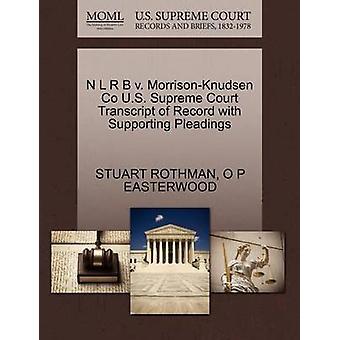 N L R B v. MorrisonKnudsen Co U.S. Supreme Court avskrift av posten med stödjande yrkats av ROTHMAN & STUART