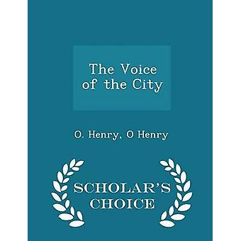 The Voice of the City  Scholars Choice Edition by Henry & O.