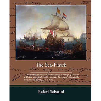 The Sea Hawk by Sabatini & Rafael