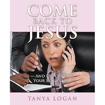 Volte para recorro não traga seu Blackberry pelo Logan & Tanya