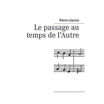 Le passage au temps de lAutre by Loutre & Pierre
