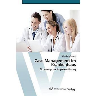 Case Management im Krankenhaus door Salzmann Claudia
