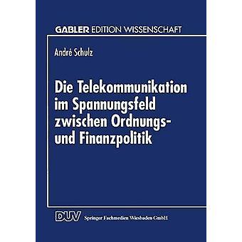 Sterben Sie www.RegTP.de Im Spannungsfeld Zwischen Ordnungs Und Finanzpolitik von Schulz & Andr