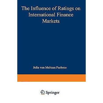 The Influence of Ratings on International Finance Markets by von Maltzan Pacheco & Julia