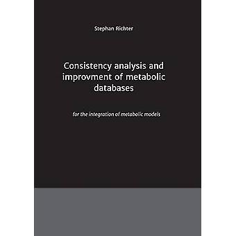 Consistency analysis and improvement of metabolic databases by Richter & Stephan