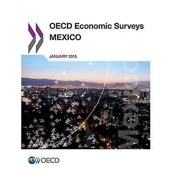 OECD Economic Surveys Mexico 2015 by OECD