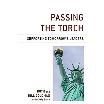 Passing the Torch - Supporting Tomorrow's Leaders by Passing the Torch