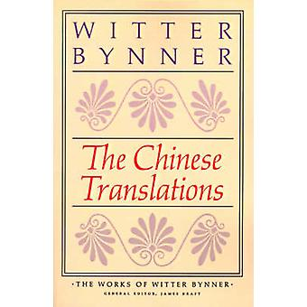The Chinese Translations by Witter Bynner - Assistant Professor James