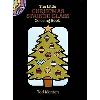 The Little Christmas Stained Glass Coloring Book by Ted Menten - 9780