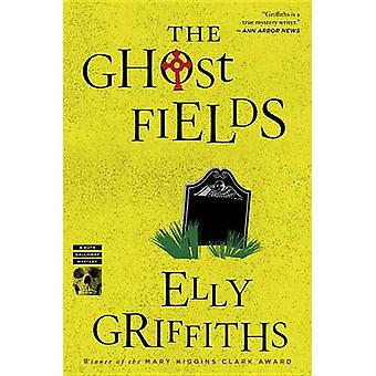 The Ghost Fields by Elly Griffiths - 9780544577862 Book