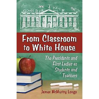 From Classroom to White House - The Presidents and First Ladies as Stu