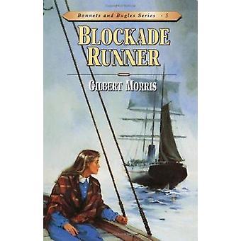 Blockade Runner - Book 5 by Gilbert Morris - 9780802409157 Book