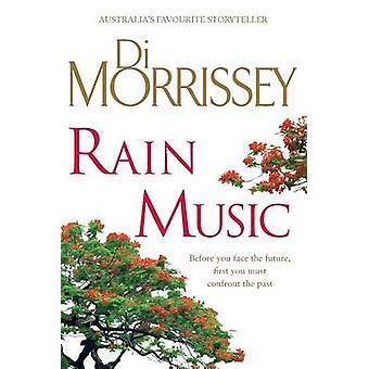 Rain Music by Di Morrissey - 9781250118585 Book