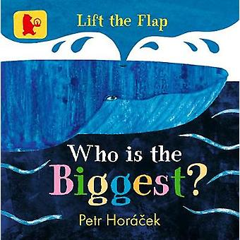 Who Is the Biggest? by Petr Horacek - 9781406377323 Book