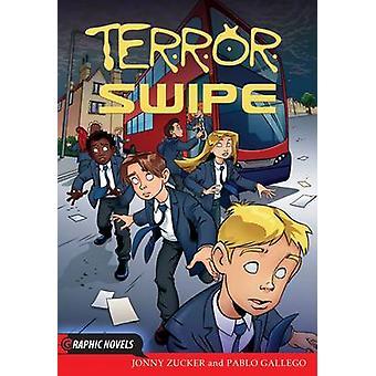 Terror Swipe by Jonny Zucker - Pablo Gallego - 9781781474976 Book