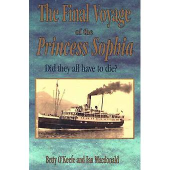 Final Voyage of the Princess Sophia - Did They All Have to Die? by Ian