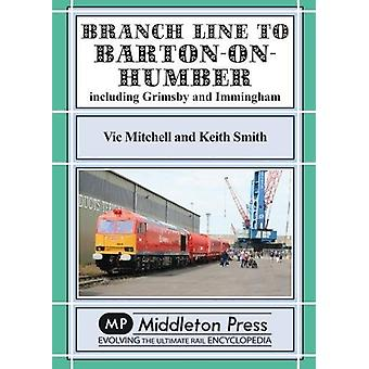 Branch Branch Line To Barton-on-Humber. - including Grimsby and Imming