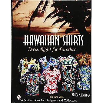 HAWAIIAN SHIRTS: Dress Right for Paradise (Schiffer Book for Designers & Collectors)