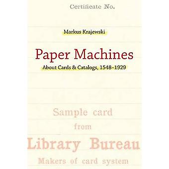 Paper Machines by Markus Krajewski & Peter Krapp
