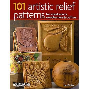 101 Artistic Relief Patterns for Woodcarvers Woodburners  Crafters by Lora S. Irish