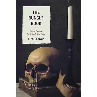 The Bungle Book by G. V. Loewen