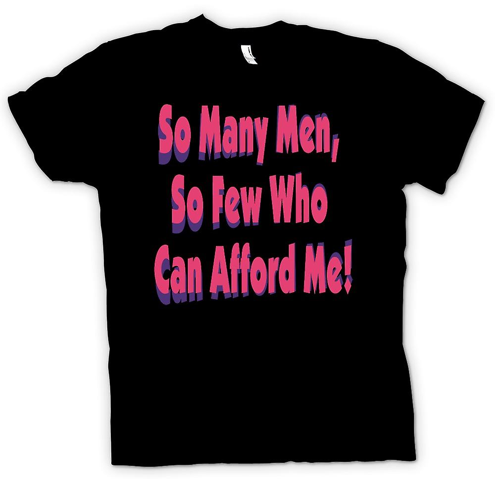 Mens T-shirt - So many men, so few who can afford me! - Quote