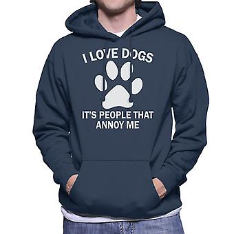 I Love Dogs Its People That Annoy Me Slogan Men's Hooded Sweatshirt