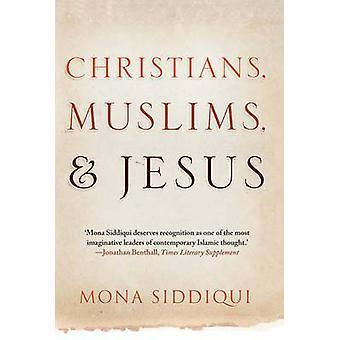 Cristianos - musulmanes - y Jesús por Mona Siddiqui - libro 9780300205275