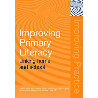 Improving Primary Literacy - Linking Home and School by Anthony Feiler