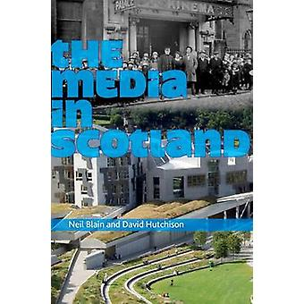 The Media in Scotland by Neil Blain - David Hutchison - 9780748628001