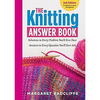 The Knitting Answer Book (2nd) by Margaret Radcliffe - 9781612124049