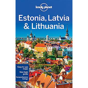 Lonely Planet Estonia - Latvia & Lithuania (7th Revised edition) by L