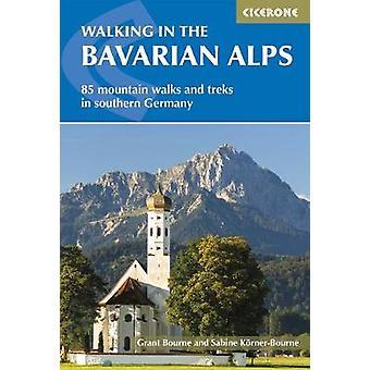 Marcher dans les Alpes bavaroises - 70 montagne promenades et randonnées dans le sud