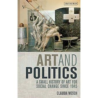 Art and Politics - A Small History of Art for Social Change Since 1945