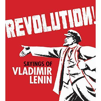 Revolution! - Sayings of Vladimir Lenin - 9781851244706 Book