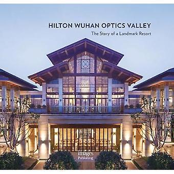Hilton Wuhan Optics Valley - The Story of a Landmark Resort by Xu Qi -