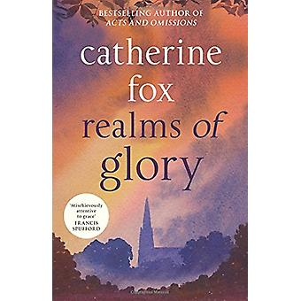 Realms of Glory - Lindchester Chronicles 3 by Catherine Fox - 97819106