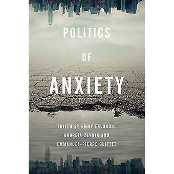 Politics of Anxiety by Politics of Anxiety - 9781783489916 Book