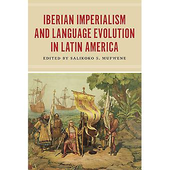 Iberian Imperialism and Language Evolution in Latin America by Saliko
